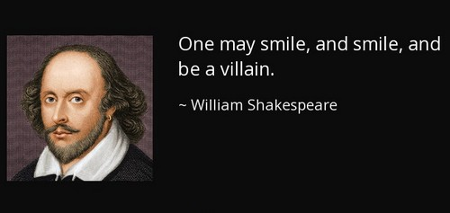 one may smile and smile and be a villain essay Hamlet, disgusted at his partying, murderous, adulterous uncle, makes a mental note that one may smile, and smile, and be a villain one of the difficult things people face as they try to.
