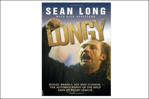 Longy Booze, Brawls, Sex and Scandal by Sean Long