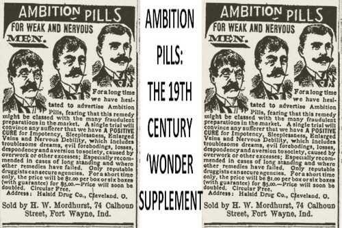 AMBITION PILLS THE 19TH CENTURY 'WONDER SUPPLEMENT