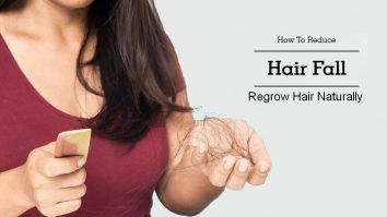 Tips to Reduce Hair Fall and Regrow Hair Naturally