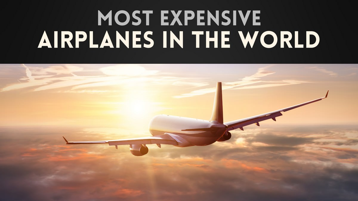 Most Expensive Airplanes